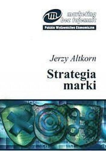 Znalezione obrazy dla zapytania Jerzy Altkorn : Strategia marki