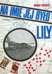 Okładka książki Na imię jej było Lily Bohdan Władysław Tymieniecki