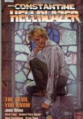 Okładka książki Hellblazer: The Devil You Know Richard Piers Rayner,David Lloyd,Mark Buckingham,Jamie Delano,Bryan Talbot