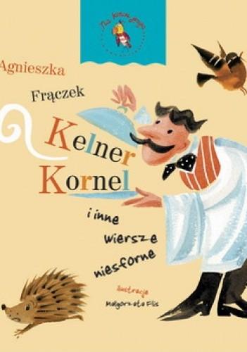Kelner Kornel I Inne Wiersze Niesforne Agnieszka Frączek