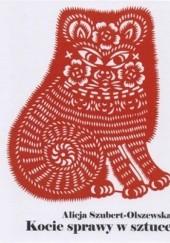 Okładka książki Kocie sprawy w sztuce Alicja Szubert-Olszewska