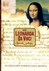Okładka książki Kod Leonarda da Vinci. Dziennik podróży. Na podstawie powieści Dana Browna praca zbiorowa,Dan Brown