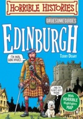 Okładka książki Horrible Histories. Edinburgh (Gruesome Guides) Terry Deary