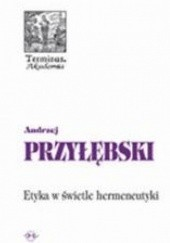 Okładka książki Etyka w świetle hermeneutyki Andrzej Przyłębski