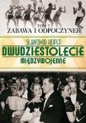 Okładka książki Zabawa i odpoczynek Sławomir Koper