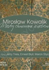 Okładka książki Między chmurami a niebem Mirosław Kowalik