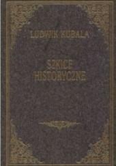 Okładka książki Szkice historyczne I Ludwik Kubala