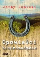 Okładka książki Opowieści bieszczadzkie: Nieludzki doktor i inne opowiadania Jerzy Janicki