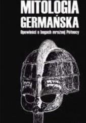 Okładka książki Mitologia germańska. Opowieści o bogach mroźnej Północy Artur Szrejter
