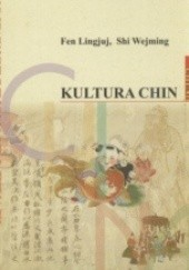Okładka książki Kultura Chin. Szkice o kulturze Chin Fen Lingjuj,Shi Wejming