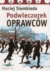 Okładka książki Podwieczorek oprawców Maciej Siembieda