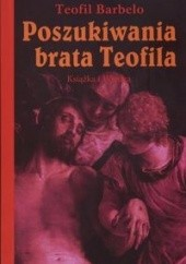 Okładka książki Poszukiwania brata Teofila Teofil Barbelo