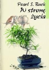 Okładka książki W stronę życia Pearl S. Buck