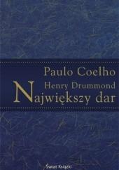 Okładka książki Największy dar Paulo Coelho,Henry Drummond