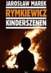 Okładka książki Kinderszenen Jarosław Marek Rymkiewicz