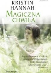 Okładka książki Magiczna chwila Kristin Hannah
