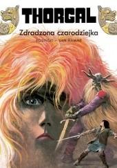 Okładka książki Thorgal: Zdradzona czarodziejka Grzegorz Rosiński,Jean Van Hamme