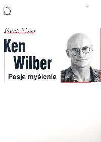 Okładka książki Ken Wilber: pasja myślenia Frank Visser