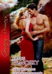 Okładka książki Seks, kłamstwa i spełnione marzenia Kathie DeNosky