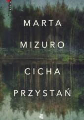 Okładka książki Cicha przystań Marta Mizuro