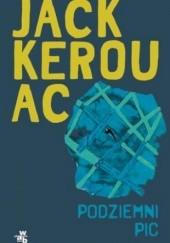 Okładka książki Podziemni. Pic Jack Kerouac