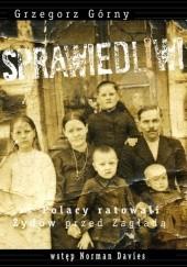 Okładka książki Sprawiedliwi. Jak Polacy ratowali Żydów przed Zagładą Grzegorz Górny