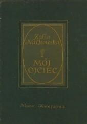 Okładka książki Mój ojciec Zofia Nałkowska