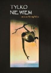 Okładka książki Tylko nie wiem Seung Sahn