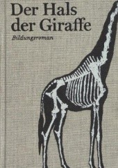 Okładka książki Der Hals der Giraffe Judith Schalansky