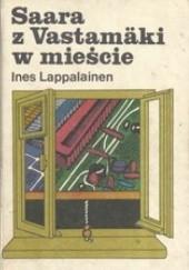 Okładka książki Saara z Vastamaki w mieście Ines Lappalainen