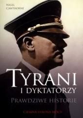 Okładka książki Tyrani i dyktatorzy. Prawdziwe historie Nigel Cawthorne
