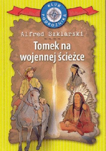 Okładka książki Tomek na wojennej ścieżce Alfred Szklarski