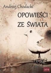 Okładka książki Opowieści ze świata Andrzej Chodacki