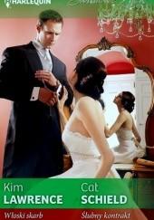 Okładka książki Włoski skarb. Ślubny kontrakt Kim Lawrence,Cat Schield