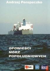 Okładka książki Opowieści Mórz Popołudniowych Andrzej Perepeczko