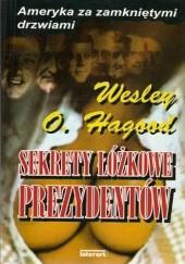 Okładka książki Sekrety łóżkowe prezydentów Wesley Hagood