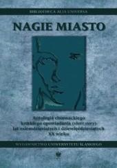 Okładka książki Nagie miasto. Antologia chorwackiego krótkiego opowiadania (short story) lat osiemdziesiątych i dziewięćdziesiątych XX wieku praca zbiorowa