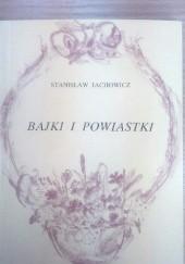 Okładka książki Bajki i powiastki Stanisław Jachowicz