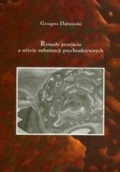 Okładka książki Rytuały przejścia a użycie substancji psychoaktywnych Grzegorz Dąbrowski
