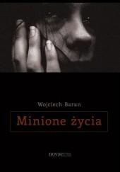Okładka książki Minione życia Wojciech Baran