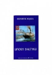 Okładka książki Upiory Bałtyku Henryk Mąka