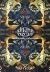 Okładka książki Clitoris erectus: dziennik podróży Ula Ryciak