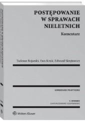 Okładka książki Postępowanie w sprawach nieletnich. Komentarz Tadeusz Bojarski,Ewa Kruk,Edward Skrętowicz