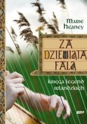 Okładka książki Za dziewiątą falą. Księga legend irlandzkich Marie Heaney