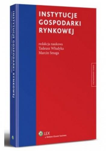Okładka książki Instytucje gospodarki rynkowej Marcin Smaga,Tadeusz Włudyka