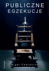 Okładka książki Publiczne egzekucje Nigel Cawthorne