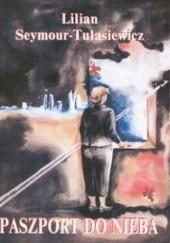 Okładka książki Paszport do nieba Lilian Seymour-Tułasiewicz