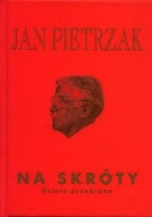 Okładka książki Na skróty - Dzieła przebrane Jan Pietrzak