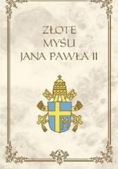 Okładka książki Złote myśli Jana Pawła II Jan Paweł II