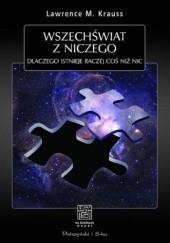 Okładka książki Wszechświat z niczego. Dlaczego istnieje raczej coś niż nic Lawrence M. Krauss